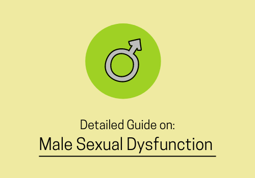 An Absolute Guide On Male Sexual Dysfunction