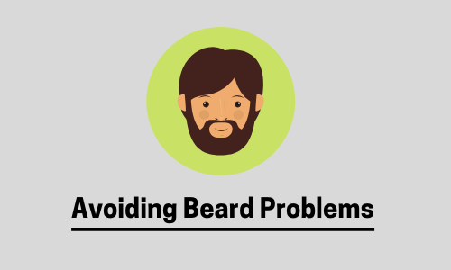 Avoiding Beard Problems The Right Way