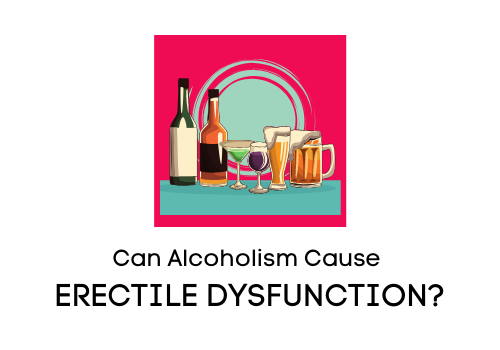 Can alcohol cause the ultimate male problem- Erectile Dysfunction