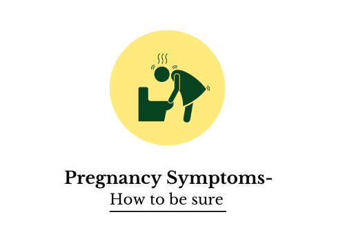 Pregnancy Symptoms: How To Be Sure?